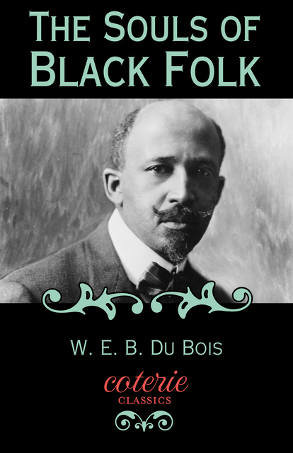 the soul of black folk and The souls of black folk, by w e b du bois, is part of the barnes & noble classics series, which offers quality editions at affordable prices to the student and the general reader, including new scholarship, thoughtful design, and pages of carefully crafted extras.