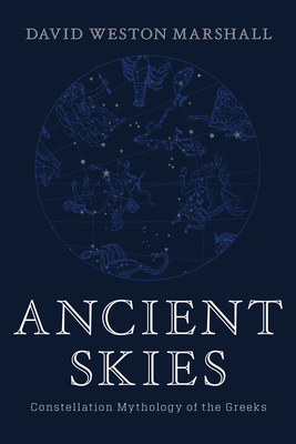 Ancient Skies Constellation Mythology Of The Greeks