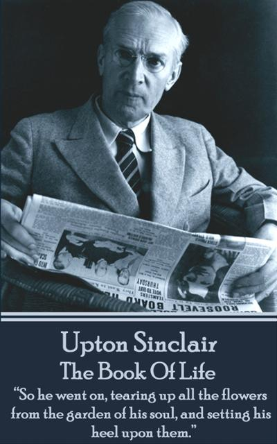 an introduction to the life of upton beall sinclair Upton sinclair's the jungle is a vivid portrait of life and death in a turn-of-the the jungle introduction by ronald upton beall sinclair author: upton.
