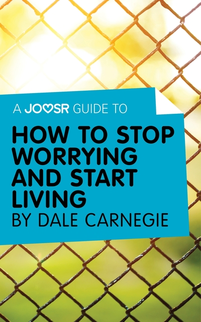 a review of how to stop worrying and start living a book by dale carnegie