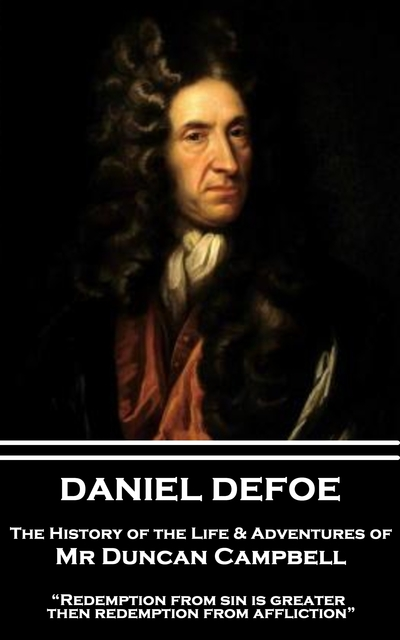 """a comprehensive life story of daniel defoe The best physical description of daniel defoe comes to us, fittingly, from a wanted poster: """"a middle siz'd spare man, about 40 years old, of a brown complexion."""