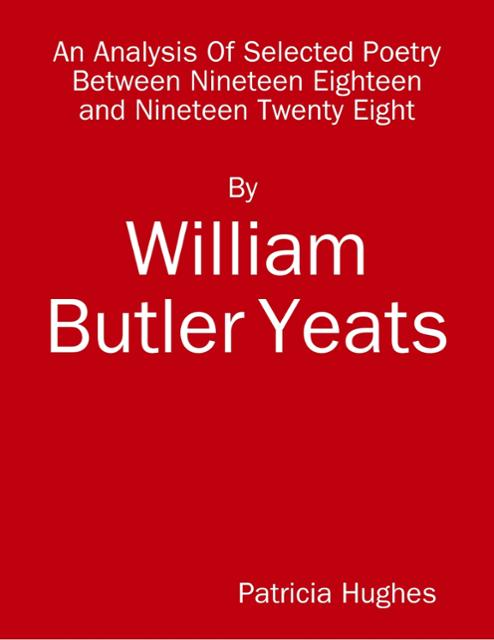 an analysis of broken dreams by w b yeats essay William butler yeats and yeats has testified in an essay on the irish dramatic movement: and so tight a mould of fanaticism broken.