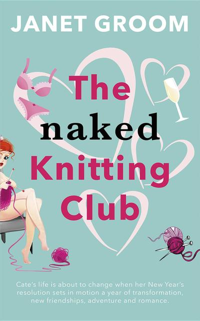 The Naked Knitting Club Ebook By Janet Groom Author