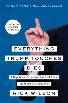 Free press everything trump touches dies a republican strategist gets real about the worst president ever ebook fandeluxe Image collections