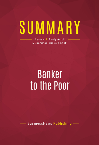 banker to the poor book review 1-16 of 31 results for books: banker to the poor summary: banker to the poor: review and analysis of muhammad yunus's book.